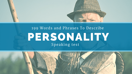 199 Words and Phrases To Describe Personality