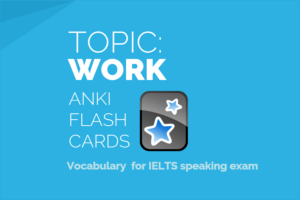 ANKI deck WORK IELTS speaking vocabulary flashcards