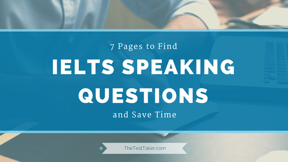 7 Pages to Find IELTS Speaking Questions and Save Time