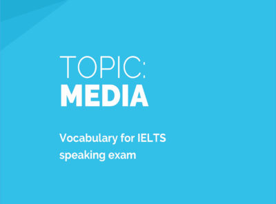 Media: Sample Answers and Topic Vocabulary for IELTS Speaking Exam